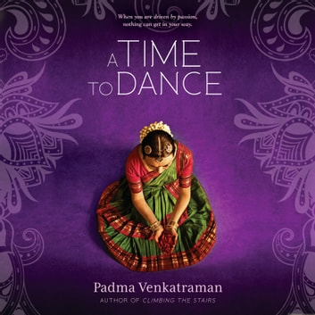 A Time to Dance audiobook by Padma Venkatraman