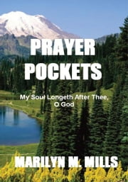 Prayer Pockets - My Soul Longeth After Thee, O God ebook by Marilyn M. Mills