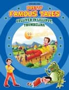 Gulliver in Lilliput AND Thumbelina - Pretty Famous Tales ebook by Anuj Chawla