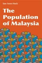 The Population of Malaysia ebook by Saw Swee-Hock