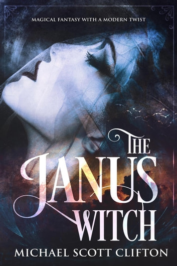 The Janus Witch ebook by Michael Scott Clifton