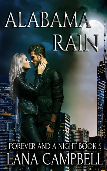 Alabama Rain - Forever and a Night, #5 ebook by Lana Campbell
