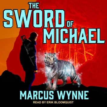 The Sword of Michael audiobook by Marcus Wynne