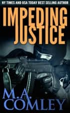 Impeding Justice ebook by M A Comley