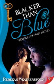 Blacker Than Blue ebook by Rebekah Weatherspoon