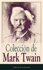 Colección de Mark Twain - Clásicos de la literatura ebook by Mark Twain