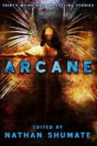 Arcane ebook by Nathan Shumate