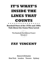 It's What's Inside the Lines That Counts - Baseball Stars of the 1970s and 1980s Talk About the Game They Loved ebook by Fay Vincent