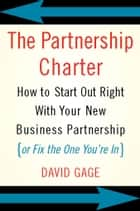 The Partnership Charter ebook by David Gage