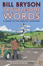Troublesome Words ebook by Bill Bryson
