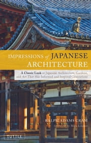 Impressions of Japanese Architecture ebook by Ralph Adams Cram,Mira Locher