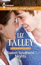 Sweet Southern Nights ebook by Liz Talley
