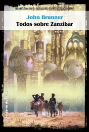 Todos sobre Zanzibar ebook by John Brunner