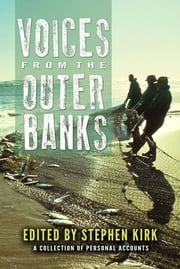 Voices from the Outer Banks - A Collection of Personal Accounts ebook by Stephen Kirk