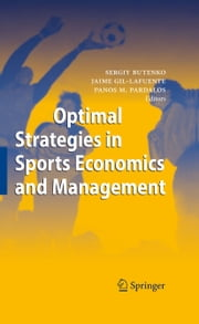 Optimal Strategies in Sports Economics and Management ebook by Sergiy Butenko,Jaime Gil-Lafuente,Panos M. Pardalos