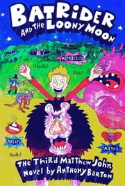 Bat Rider and the Loony Moon ebook by Anthony Barton