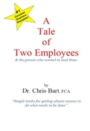 A Tale of Two Employees ebook by Dr. Chris Bart