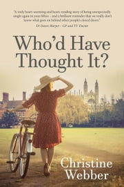Who'd Have Thought It? ebook by Christine Webber