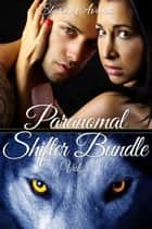 Parnormal Shifter Bundle Vol. 1 ebook by Elexis Avant