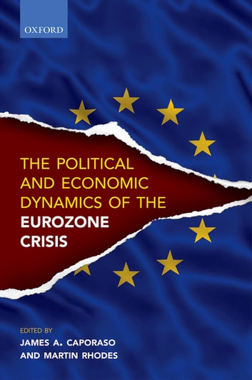 Political and Economic Dynamics of the Eurozone Crisis ebook by