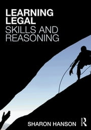 Learning Legal Skills and Reasoning ebook by Sharon Hanson
