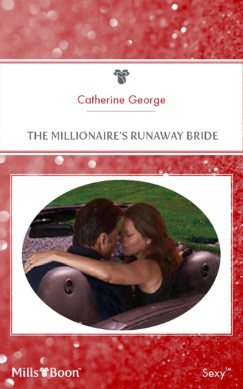 The Millionaire's Runaway Bride ebook by Catherine George