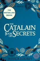 The Catalain Book of Secrets ebook by Jessica Lourey