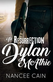 The Resurrection of Dylan McAthie - A Pine Bluff Novel eBook par Nancee Cain