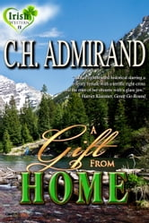 A GIFT FROM HOME ebook by C.H. Admirand