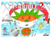 The T-RRIBLE 2 (Bilingual English-French) - A Christmas Peril ebook by J.N. PAQUET