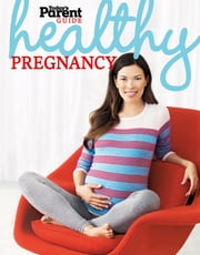 Healthy Pregnancy - Today's Parent Guide ebook by Today's Parent