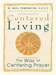 Centered Living ebook by Pennington, M. Basil