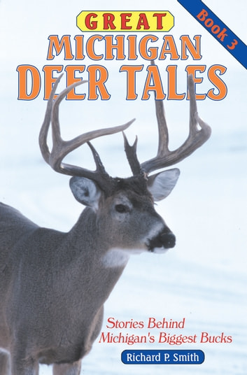 Great Michigan Deer Tales Book 3 Ebook By Richard P Smith