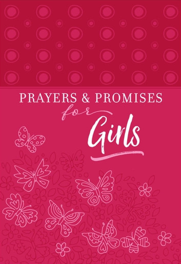 Prayers & Promises for Girls ebook by BroadStreet Publishing Group LLC