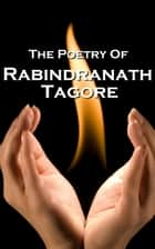 Tagore, The Poetry Of eBook by Rabindranath Tagore