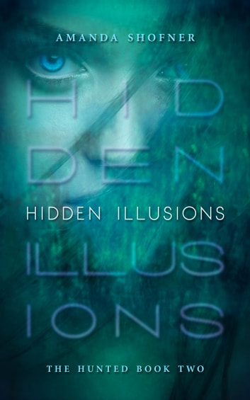 Hidden Illusions ebook by Amanda Shofner