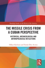 THE+MISSILE+CRISIS+FROM+A+CUBAN+PERSPECTIVE