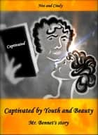 Captivated by Youth and Beauty: Mr. Bennet's story ebook by Noe and Cindy