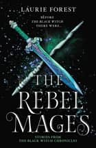 The Rebel Mages/Wandfasted/Light Mage ebook by