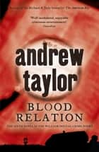 Blood Relation - William Dougal Crime Series Book 6 ebook by Andrew Taylor