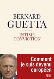 Intime Conviction ebook by Bernard Guetta