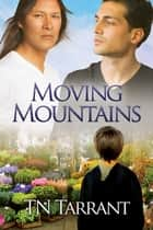 Moving Mountains ebook by TN Tarrant