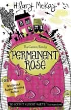 Casson Family: Permanent Rose ebook by Hilary McKay