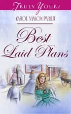 The Best Laid Plans ebook by Carol Mason Parker