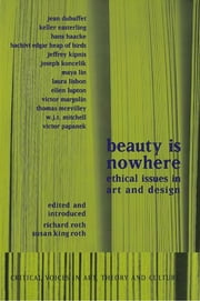 Beauty is Nowhere - Ethical Issues in Art and Design ebook by Saul Ostrow