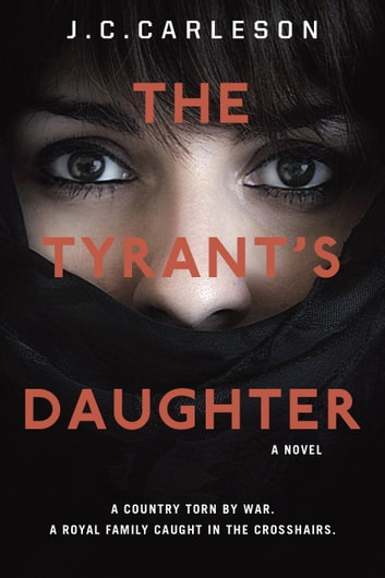The Tyrant's Daughter ebook by J.C. Carleson