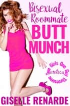 Bisexual Roommate Butt Munch ebook by