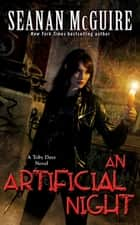 An Artificial Night (Toby Daye Book 3) ebook by Seanan McGuire