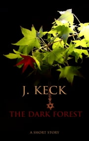 The Dark Forest ebook by J. Keck