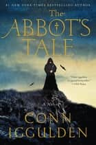 The Abbot's Tale: A Novel ebook by Conn Iggulden